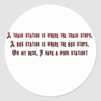 A train station is where the train stops. classic round sticker
