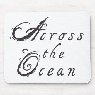 A través del océano Mousepad