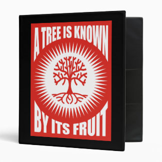 A Tree Is Known By Its Fruit 3 Ring Binder