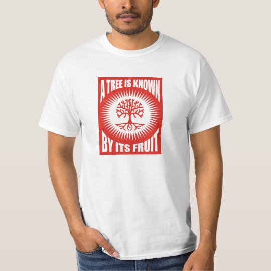 A Tree Is Known By Its Fruit T-Shirt