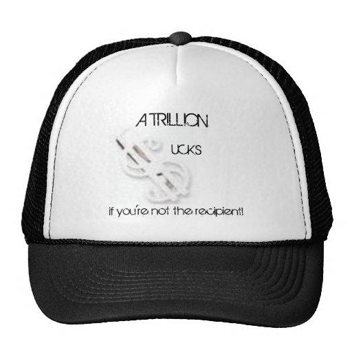 A Trillion Sucks Trucker Hat