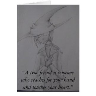 """""""A true friend is someone who reaches... Card"""