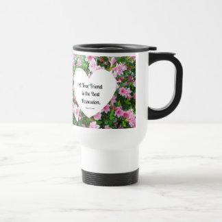 A true friend is the best possession. travel mug