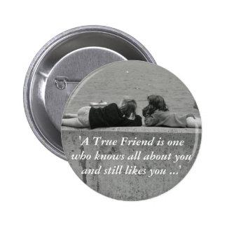 A True Friend Pinback Button