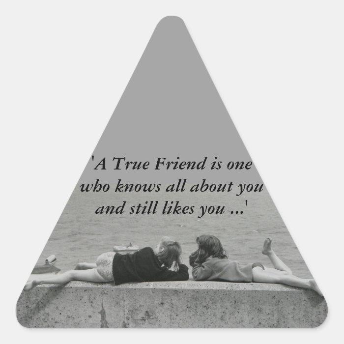 A True Friend Triangle Sticker