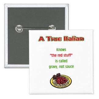 A True Italian Pin Button