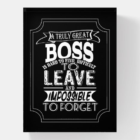 A truly Great boss appreciation Paperweight
