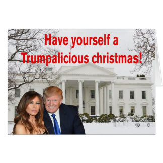 A Trumpalicious christmas  from Donald and Melania Card