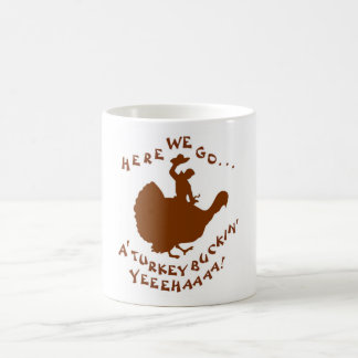 'A Turkey Buckin' Coffee Mug