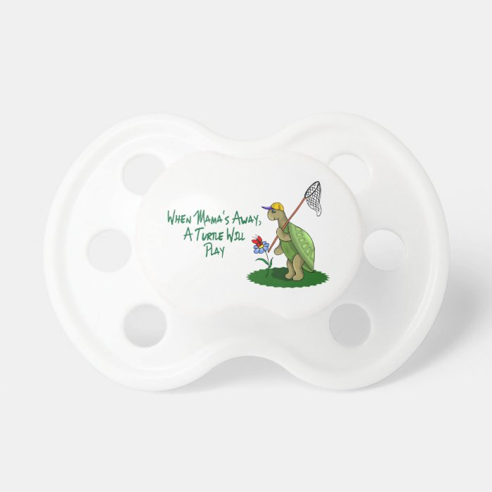 A Turtle Will Play Pacifier