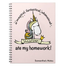 A Unicorn ate My Homework Notebook