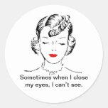 A veces cuando me cierro los ojos, no puedo ver etiqueta redonda