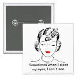 A veces cuando me cierro los ojos, no puedo ver pin