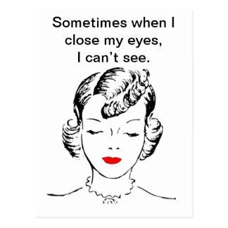 A veces cuando me cierro los ojos, no puedo ver postales