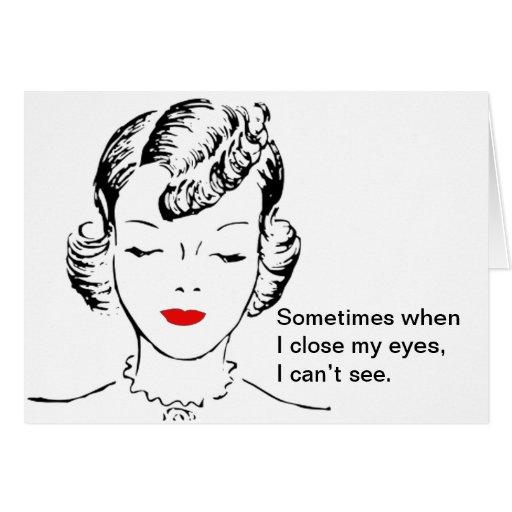 A veces cuando me cierro los ojos, no puedo ver tarjetas