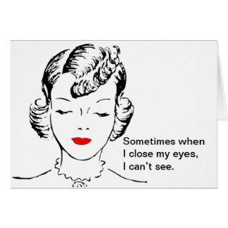 A veces cuando me cierro los ojos, no puedo ver tarjeta de felicitación