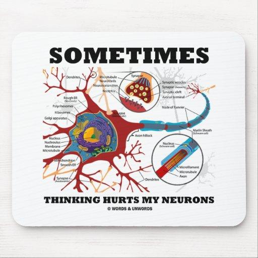 A veces el pensamiento daña mis neuronas tapete de ratón