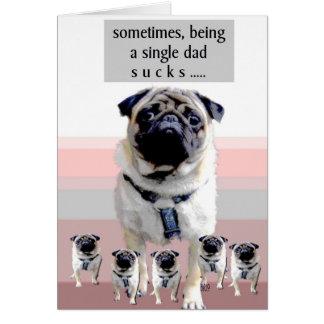 a veces, el ser un solo papá chupa… tarjeta de felicitación