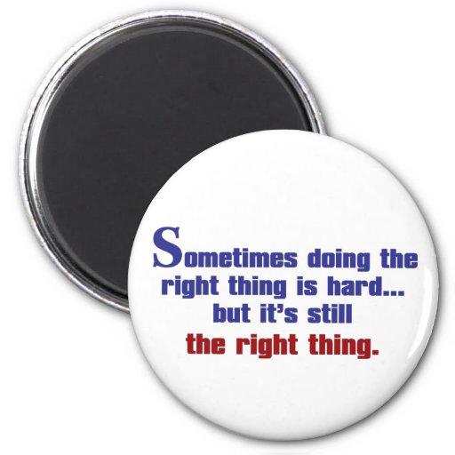 A veces hacer la cosa correcta es duro imán redondo 5 cm