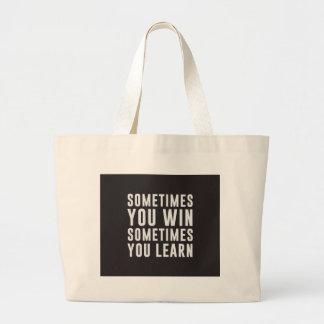 A veces usted triunfo, usted aprende a veces bolsa tela grande