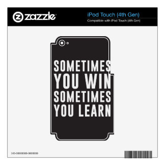 A veces usted triunfo, usted aprende a veces calcomanías para iPod touch 4G
