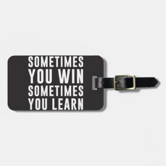 A veces usted triunfo, usted aprende a veces etiqueta de equipaje