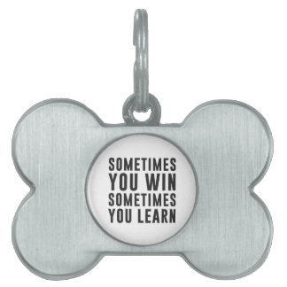 A veces usted triunfo, usted aprende a veces placa mascota