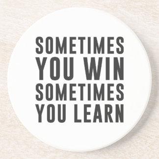 A veces usted triunfo, usted aprende a veces posavasos personalizados