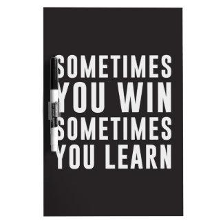 A veces usted triunfo, usted aprende a veces tablero blanco
