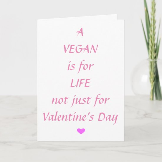 A Vegan Life is for Life Valentine's Day Card