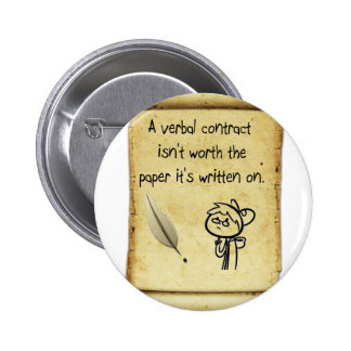 A verbal contract isn't worth the paper it's writt pinback buttons