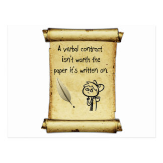 A verbal contract isn't worth the paper it's writt postcard
