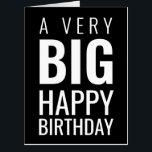 "A Very Big Happy Birthday Modern | Black Card<br><div class=""desc"">Happy Birthday featuring big bold typography.</div>"