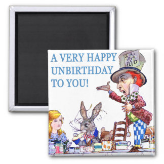 A Very Happy Unbirthday To You! 2 Inch Square Magnet