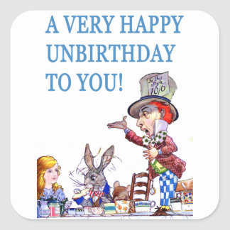 A Very Happy Unbirthday To You! Square Sticker