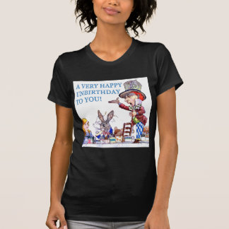A Very Happy Unbirthday To You! T-Shirt