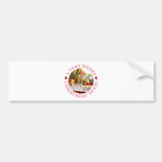 A VERY MERRY UNBIRTHDAY TO YOU! CAR BUMPER STICKER