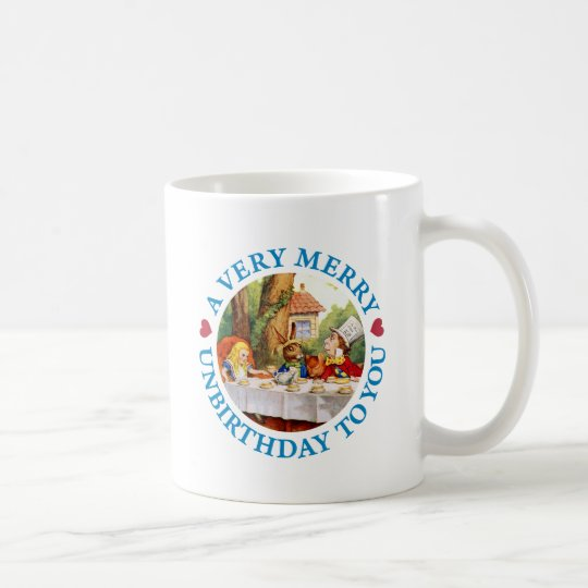 A VERY MERRY UNBIRTHDAY TO YOU COFFEE MUG