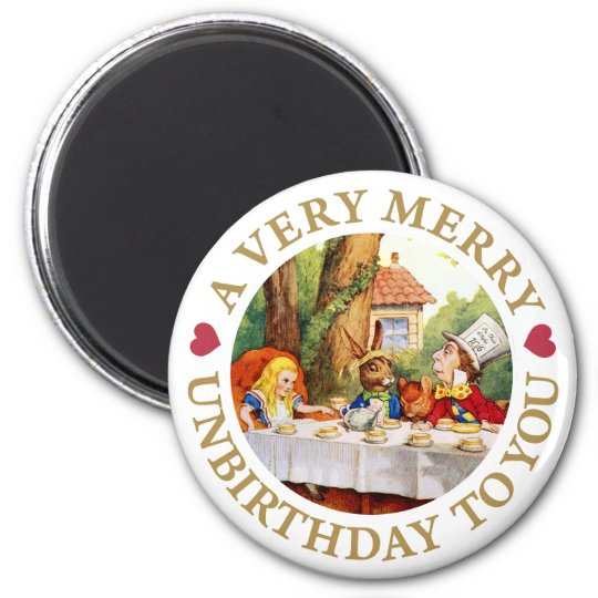 A VERY MERRY UNBIRTHDAY TO YOU! MAGNET