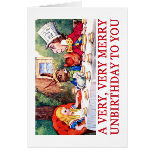 A VERY, VERY MERRY UNBIRTHDAY TO YOU! CARD