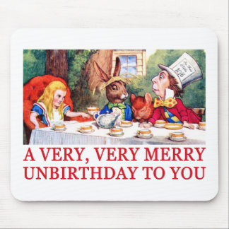 A VERY, VERY MERRY UNBIRTHDAY TO YOU! MOUSE PAD