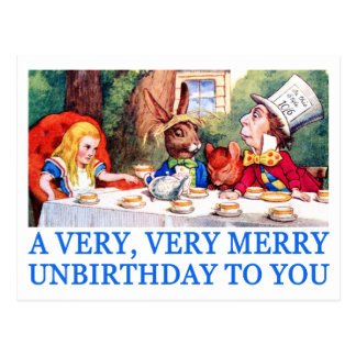 A VERY, VERY MERRY UNBIRTHDAY TO YOU! POSTCARD