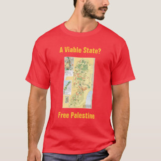 A Viable State? Free Palestine T-Shirt