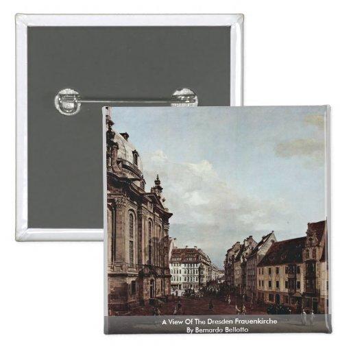 A View Of The Dresden Frauenkirche Pinback Buttons