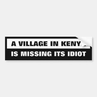 A Village in Kenya is missing its Idiot Bumper Sticker