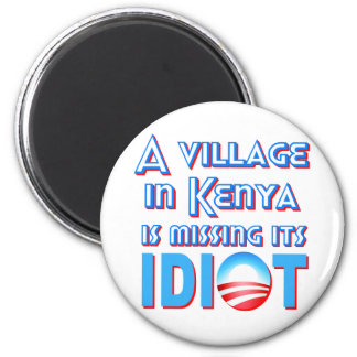 A Village in Kenya is Missing its Idiot Obama 2 Inch Round Magnet