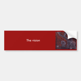A vision car bumper sticker
