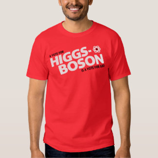 A Vote For Higgs-Boson Is A Vote For God! T-shirt