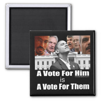 A Vote For Him is A Vote For Them 2 Inch Square Magnet
