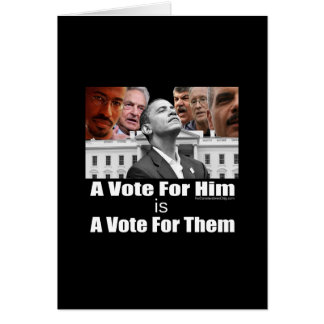 A Vote For Him is A Vote For Them Card